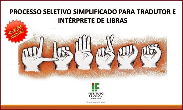 INSCRIÇÕES ABERTAS: Processo Seletivo Simplificado para Tradutor e Intérprete de Libras