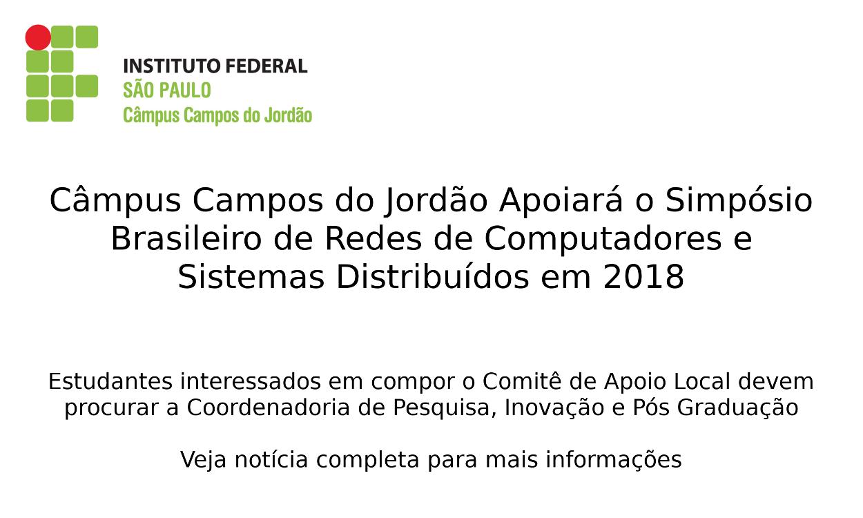 Câmpus Campos do Jordão Apoiará o Simpósio Brasileiro de Redes de Computadores e Sistemas Distribuídos em 2018