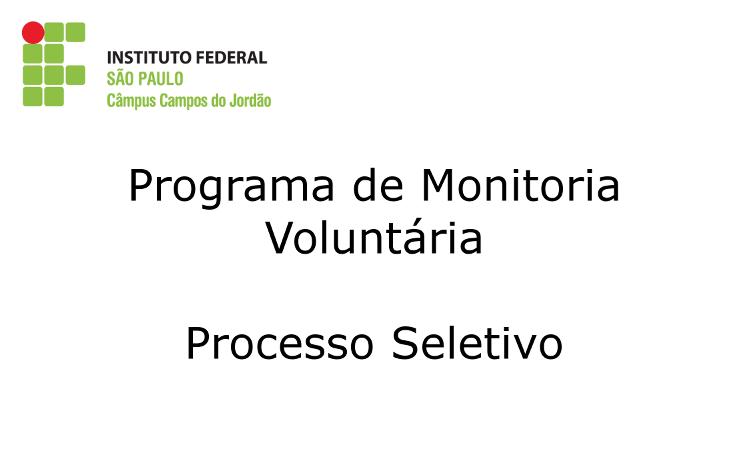 Processo Seletivo do Programa de Monitoria Voluntária
