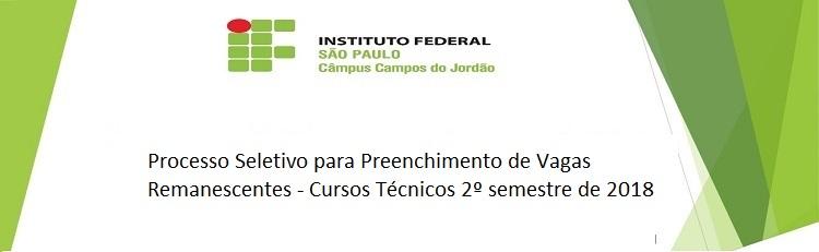Processo Seletivo para Preenchimento de Vagas Remanescentes - Cursos Técnicos 2º semestre de 2018