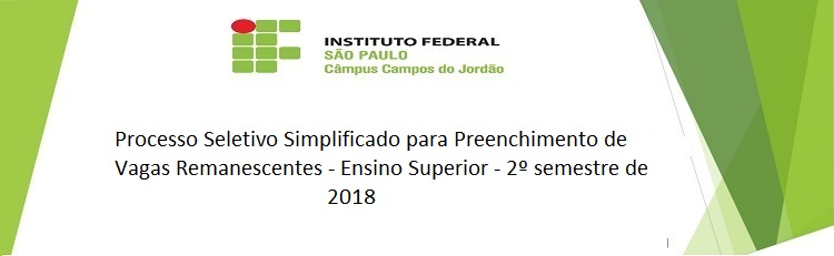 Processo Seletivo Simplificado para Preenchimento de Vagas Remanescentes - Ensino Superior - 2º semestre de 2018